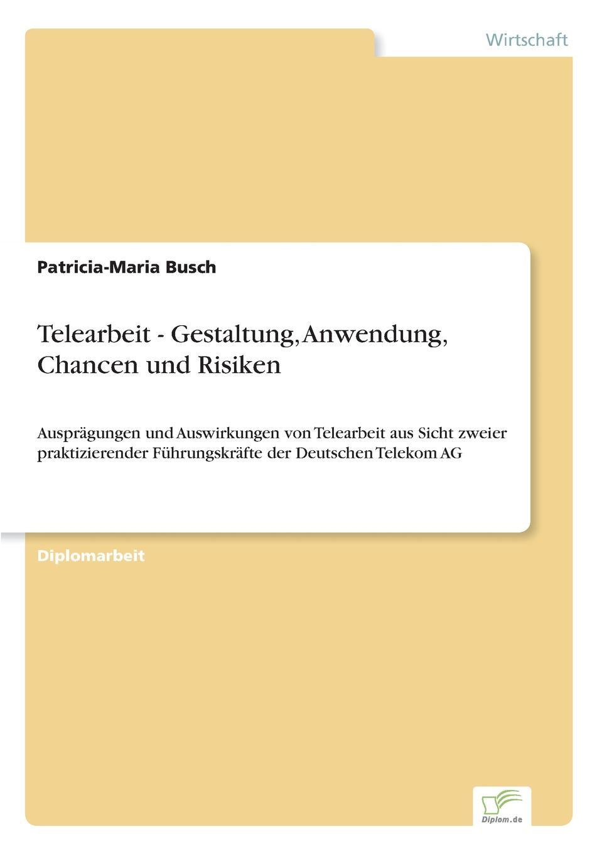 лучшая цена Patricia-Maria Busch Telearbeit - Gestaltung, Anwendung, Chancen und Risiken