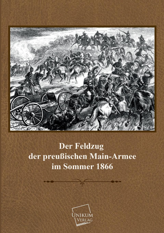 M. l'abbé Trochon Der Feldzug Der Preussischen Main-Armee ferdinand schmidt preussens krieg gegen osterreich und seine verbundeten im jahre 1866