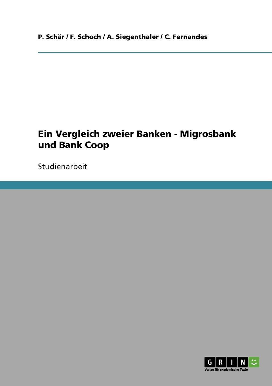 Ein Vergleich zweier Banken - Migrosbank und Bank Coop Studienarbeit aus dem Jahr 2007 im Fachbereich BWL - Bank, Brse...