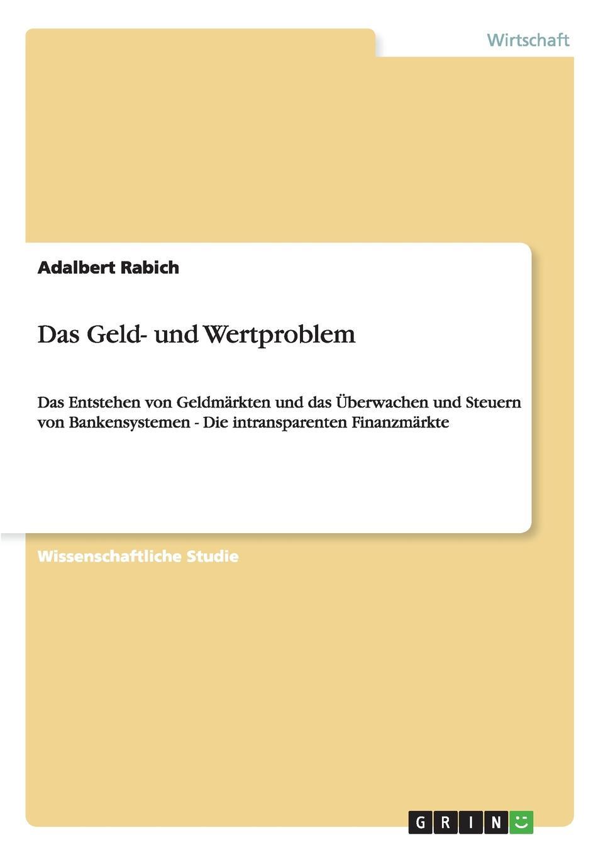 Das Geld- und Wertproblem Wissenschaftliche Studie aus dem Jahr 2009 im Fachbereich BWL - Bank...