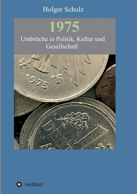 Holger Schulz 1975 - Umbruche in Politik, Kultur und Gesellschaft thomas schauf die unregierbarkeitstheorie der 1970er jahre in einer reflexion auf das ausgehende 20 jahrhundert