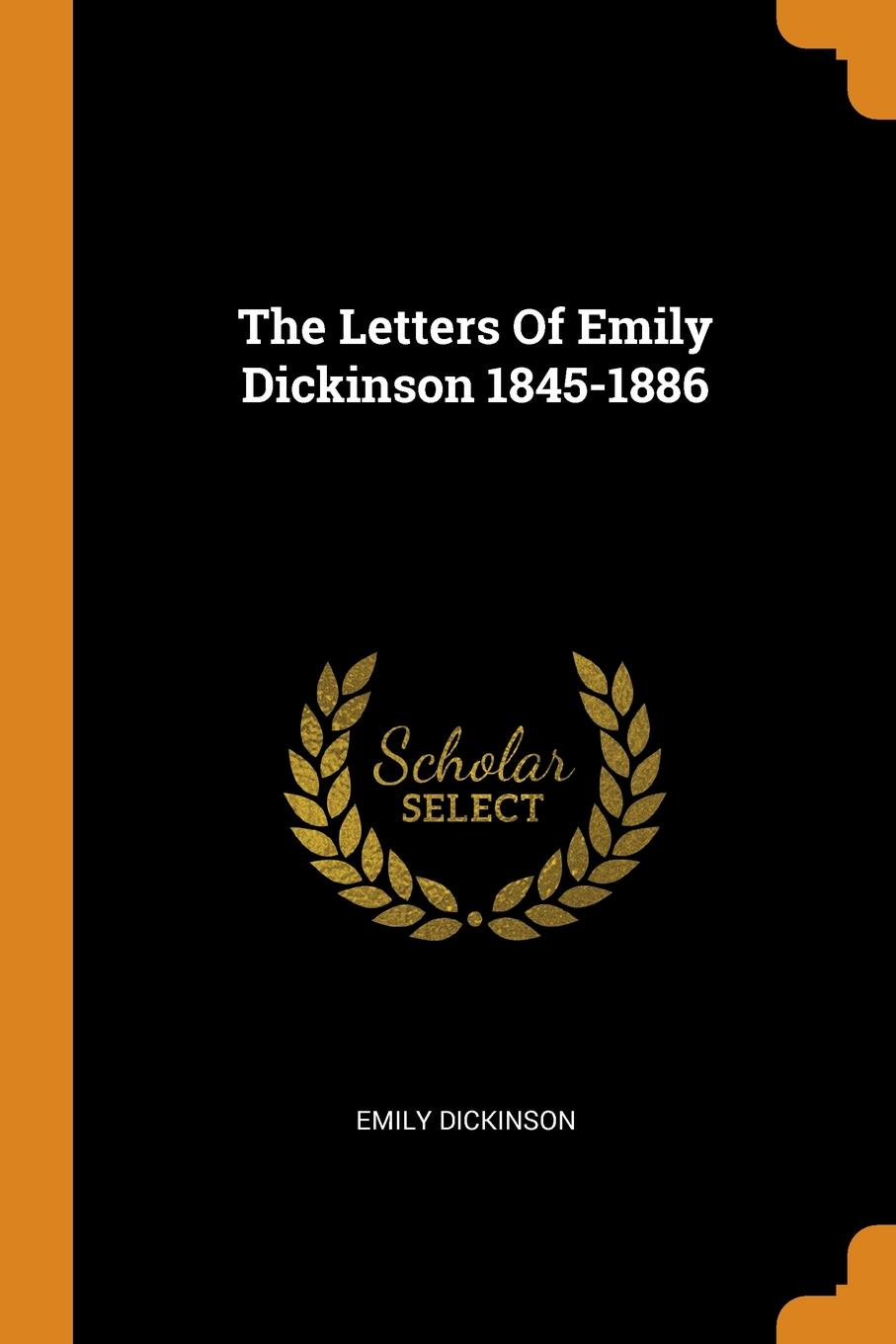 Emily Dickinson The Letters Of Emily Dickinson 1845-1886