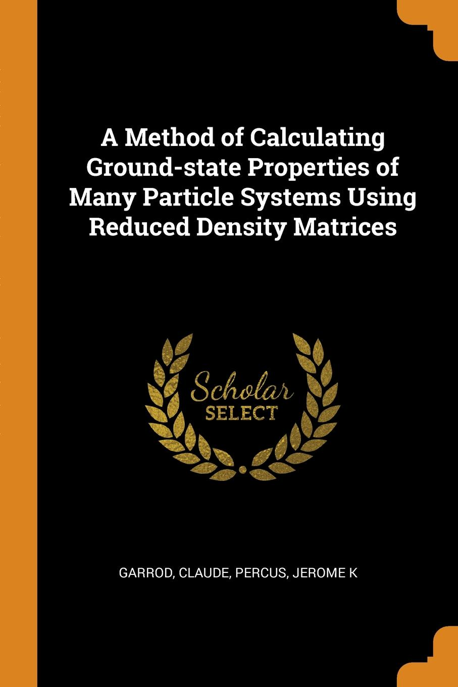 A Method of Calculating Ground-state Properties of Many Particle Systems Using Reduced Density Matrices