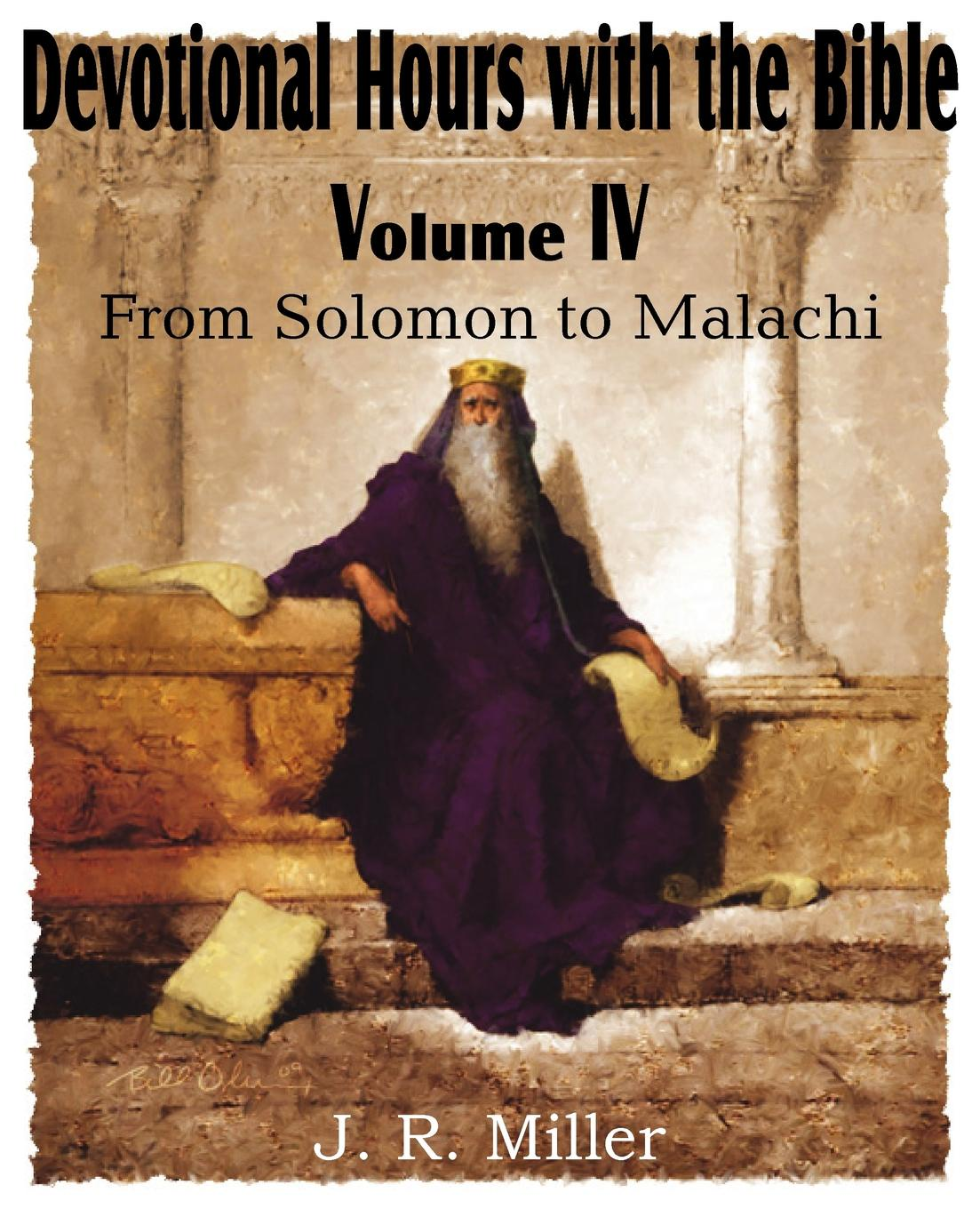 цены на J. R. Miller Devotional Hours with the Bible Volume IV, from Solomon to Malachi  в интернет-магазинах