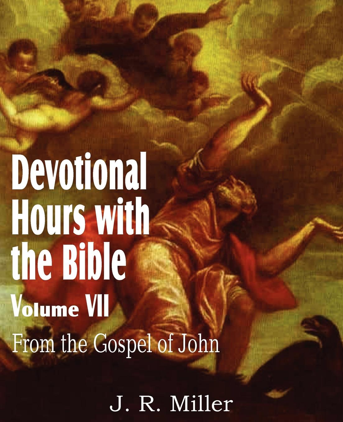 купить J. R. Miller Devotional Hours with the Bible Volume VII, from the Gospel of John по цене 1164 рублей