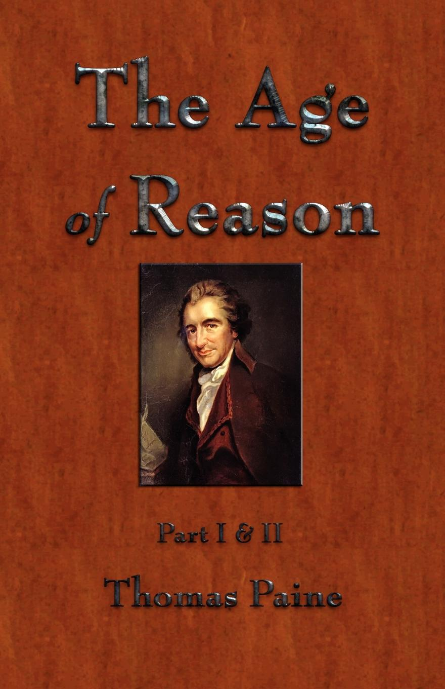 Фото - Thomas Paine The Age of Reason joseph moreau testimonials to the merits of thomas paine