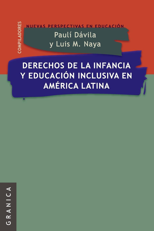 Luis Maria Naya, Pauli Davila Derechos de La Infancia y Educacion Inclusiva En America Latina oskar schade crescentia ein niderrheinisches gedicht aus dem zwolften jarhunderti e