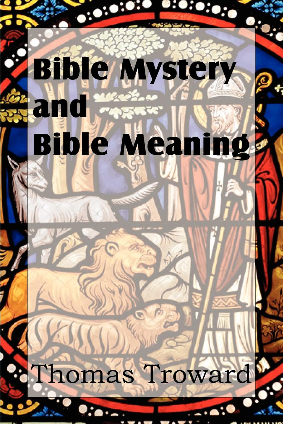 Thomas Troward Bible Mystery and Bible Meaning aileen albersworth what shall it profit a man