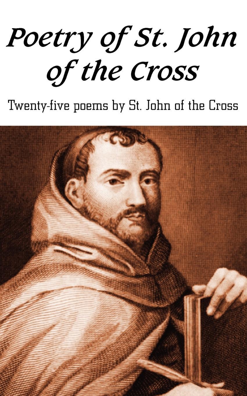 Фото - St John of the Cross Poetry of St. John of the Cross st john of the cross ascent of mount carmel