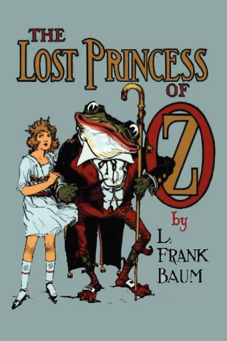 L. Frank Baum The Lost Princess of Oz l frank baum the wizard of oz the land of oz