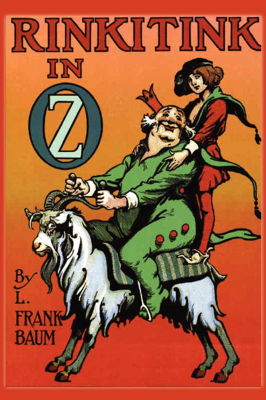 L. Frank Baum Rinkitink in Oz l frank baum the wizard of oz the land of oz