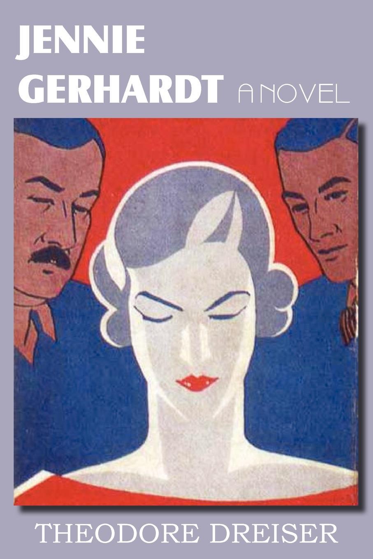Theodore Dreiser Jennie Gerhardt, a Novel dreiser t jennie gerhardt