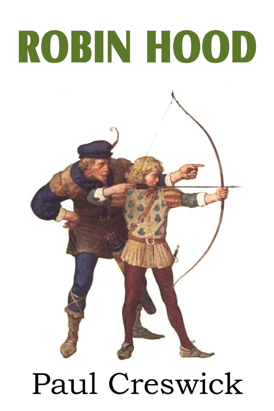 Paul Creswick, N. C. Wyeth Robin Hood and His Adventures paul creswick robin hood