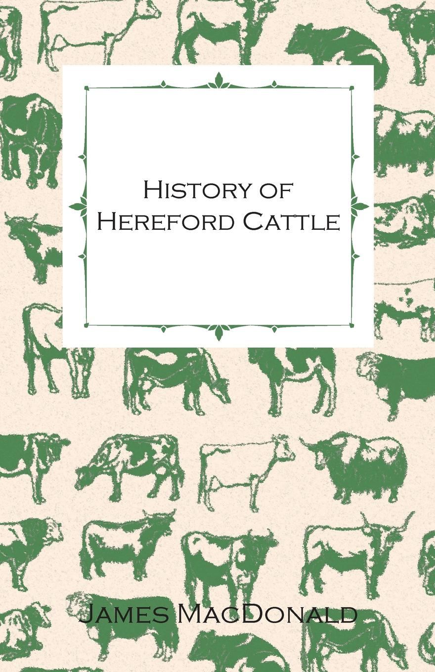Фото - James MacDonald History of Hereford Cattle the new breed
