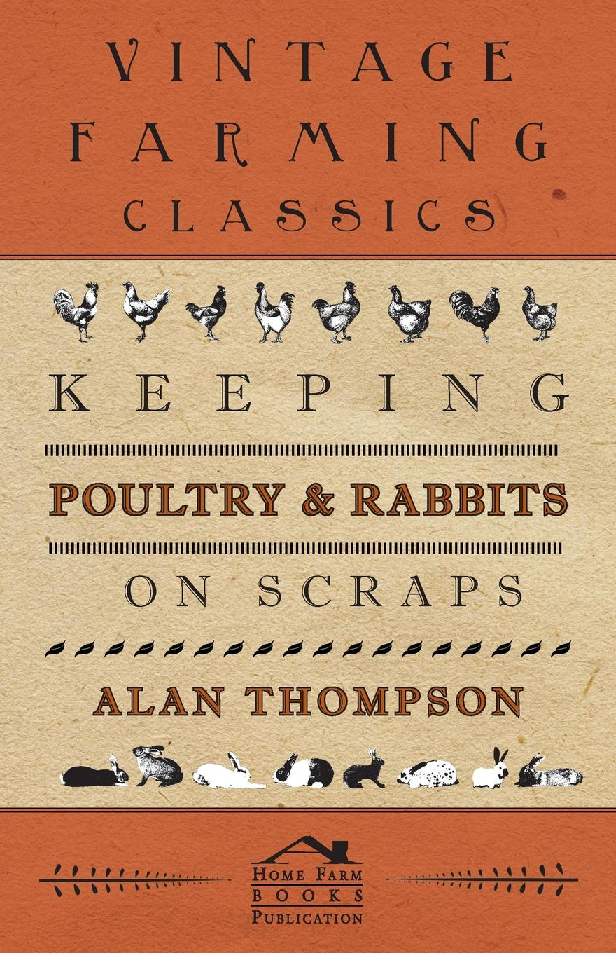 Alan Thompson Keeping Poultry and Rabbits on Scraps alan thompson keeping poultry and rabbits on scraps