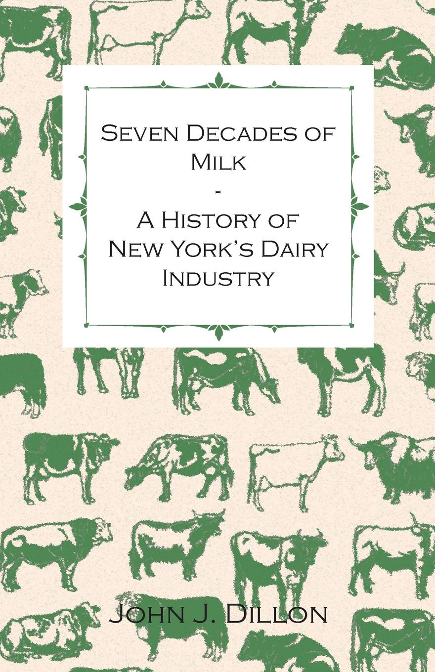 Seven Decades of Milk - A History of New York.s Dairy Industry