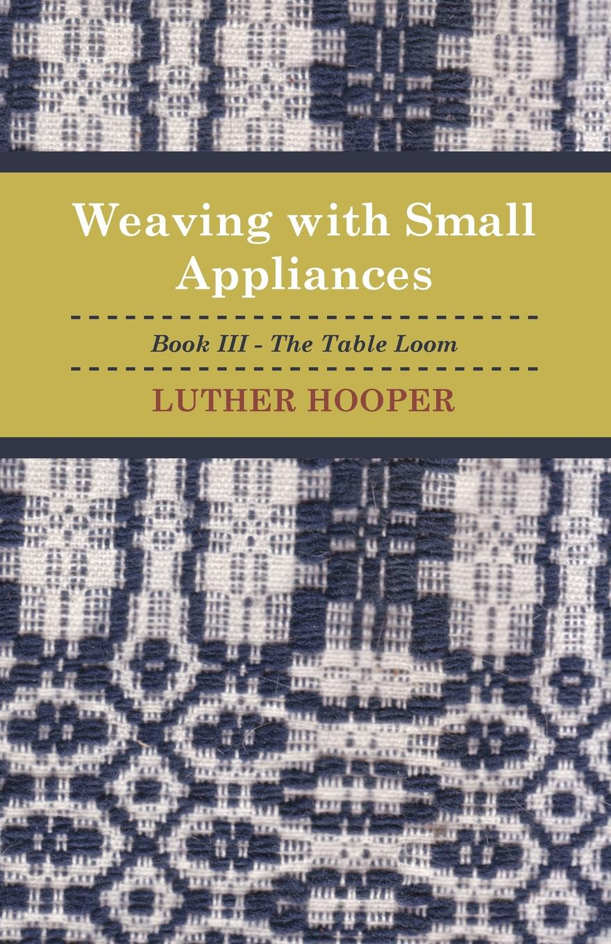 Luther Hooper Weaving With Small Appliances - Book III - The Table Loom cute weaving and color block design tote bag for women