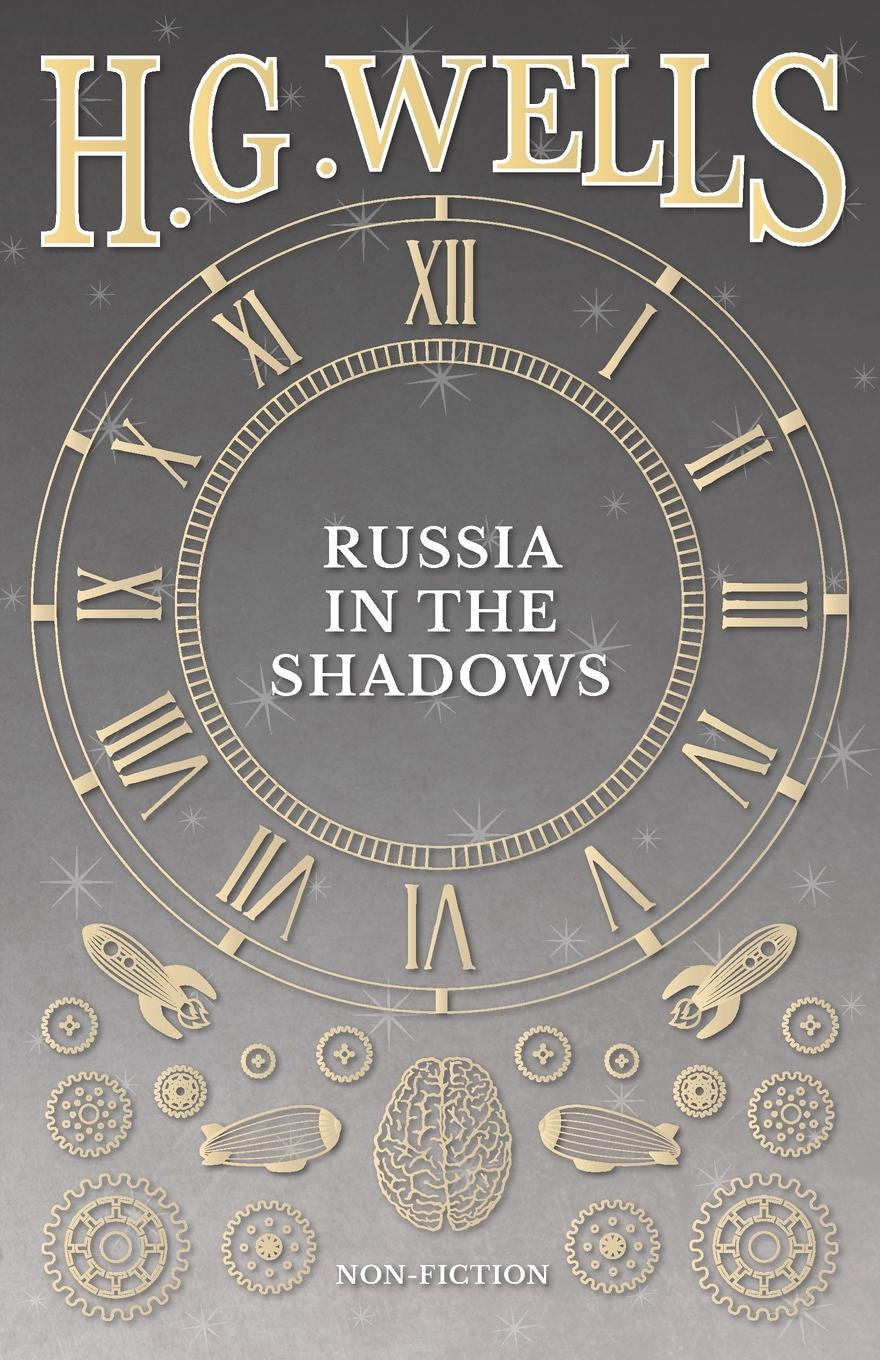 H. G. Wells Russia in the Shadows wells h g russia in the shadows