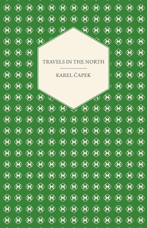 Karel Čapek Travels in the North - Exemplified by the Author.s Drawings karel čapek kritika slov