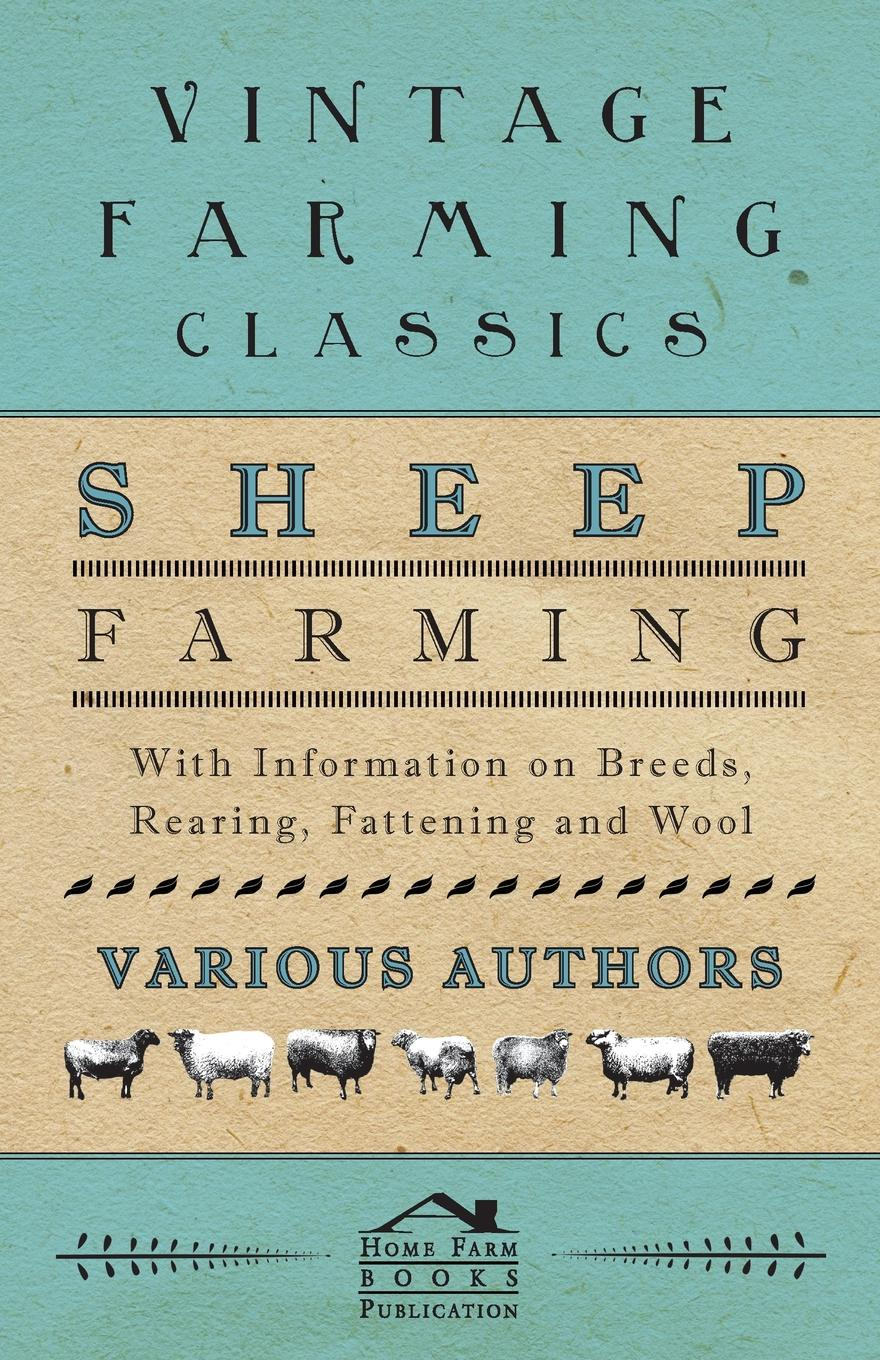 Various Sheep Farming - With Information on Breeds, Rearing, Fattening and Wool fasciolosis in sheep