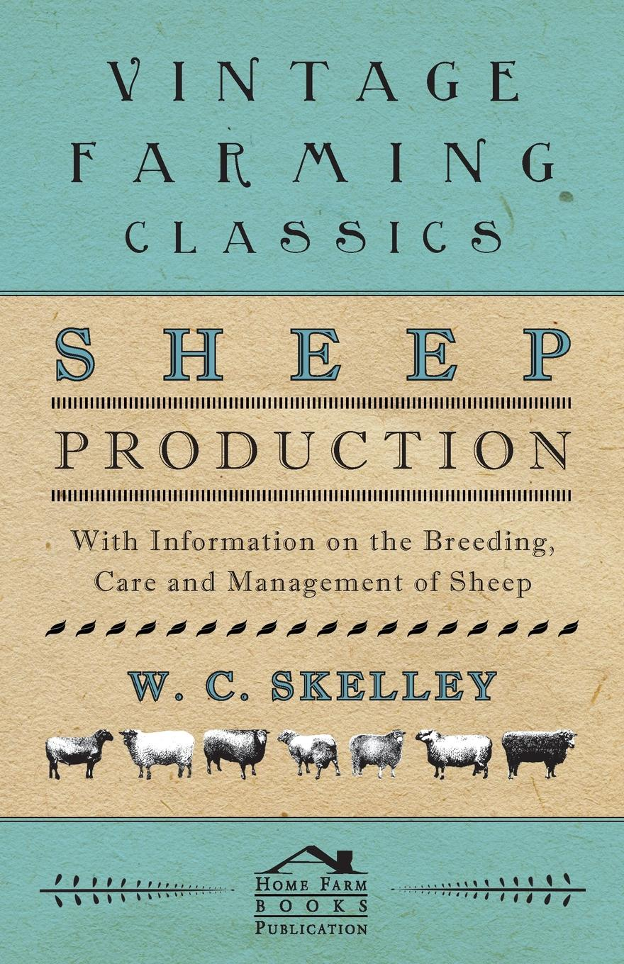 W. C. Skelley Sheep Production - With Information on the Breeding, Care and Management of Sheep fasciolosis in sheep