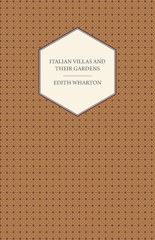 Edith Wharton, H. L. Sidney Lear Italian Villas and Their Gardens edith wharton italian villas and their gardens