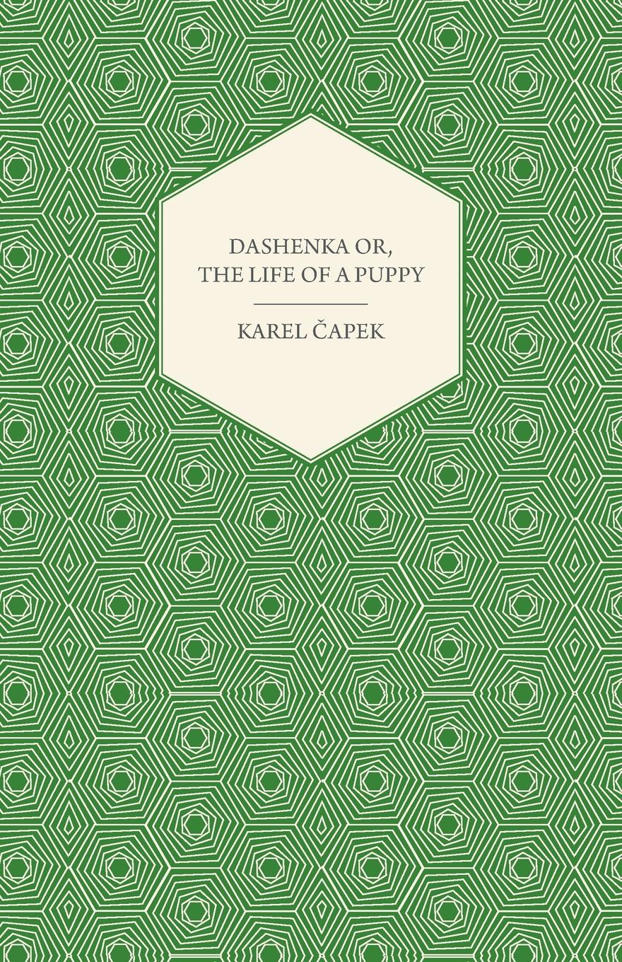 Karel Čapek Dashenka - Or, The Life of a Puppy cute cartoon puppy pattern wall stickers for luggage children s bedroom decoration