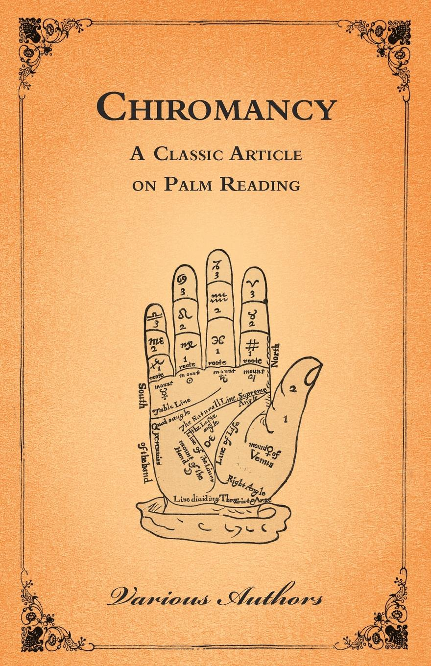 Фото - Various Authors The Occult Sciences - Chiromancy or Palm Reading h frith e heron allen dora noyes chiromancy or the science of palmistry