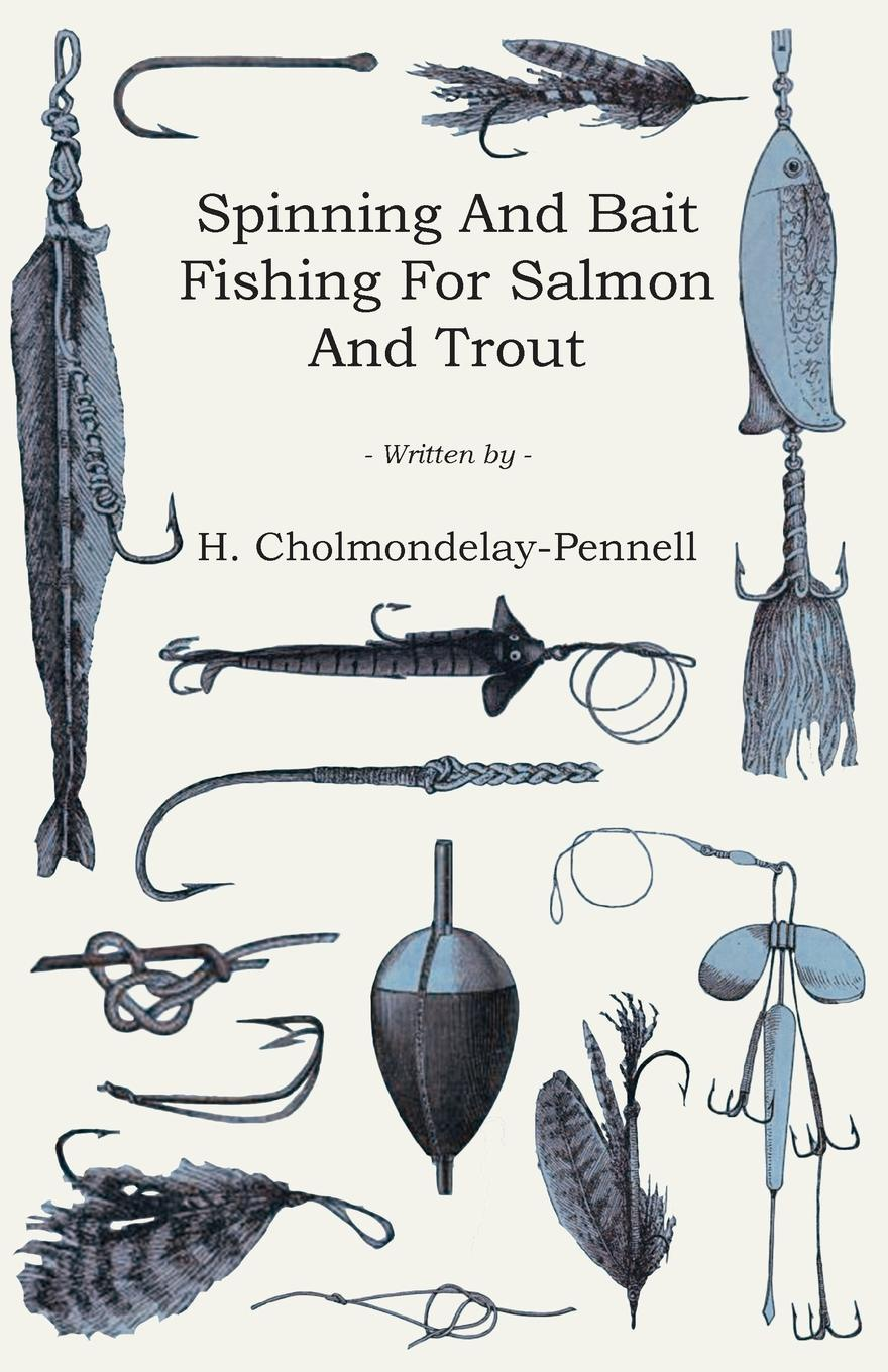 Фото - H. Cholmondelay-Pennell Spinning and Bait Fishing for Salmon and Trout набор нахлыстовый guideline kispiox trout fly fishing kit