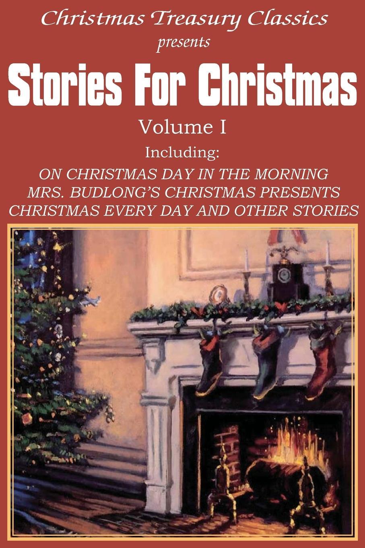 Grace S. Richmond, W. D. Howells, Rupert Hughes Stories for Christmas Vol. I