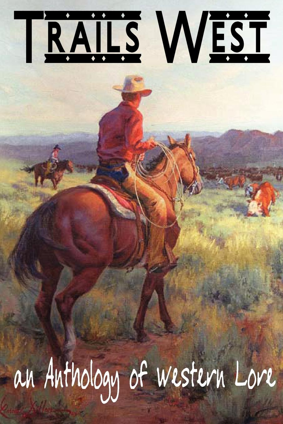 Herb Marlow, Jim Kennison, Dave P. Fisher TRAILS WEST...an Anthology of Western Lore rice alfred ernest an oregon girl a tale of american life in the new west