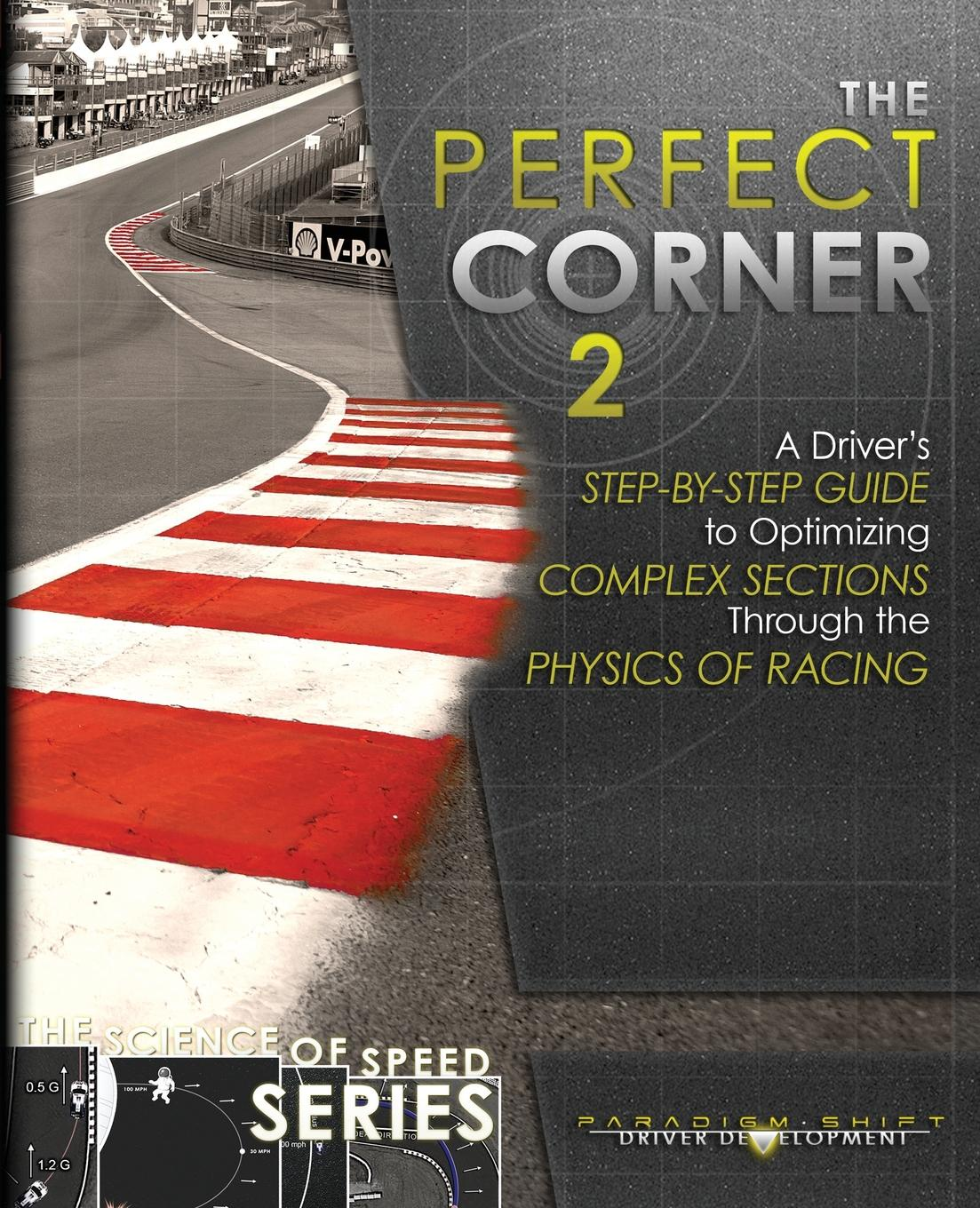 Фото - Adam Brouillard The Perfect Corner 2. A Driver.s Step-by-Step Guide to Optimizing Complex Sections Through the Physics of Racing how to track a dragon