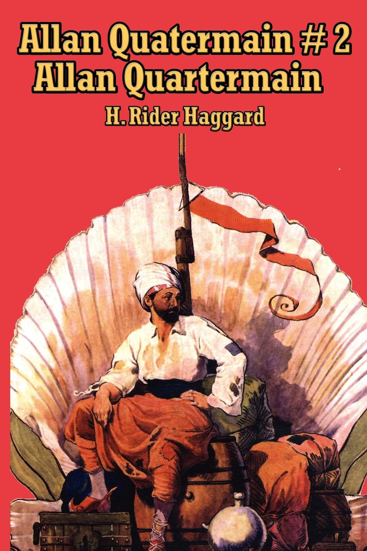 H. Rider Haggard Allan Quatermain .2. Allan Quatermain allan winneker a certain voice