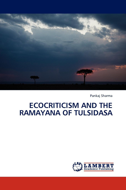 Pankaj Sharma Ecocriticism and the Ramayana of Tulsidasa work the