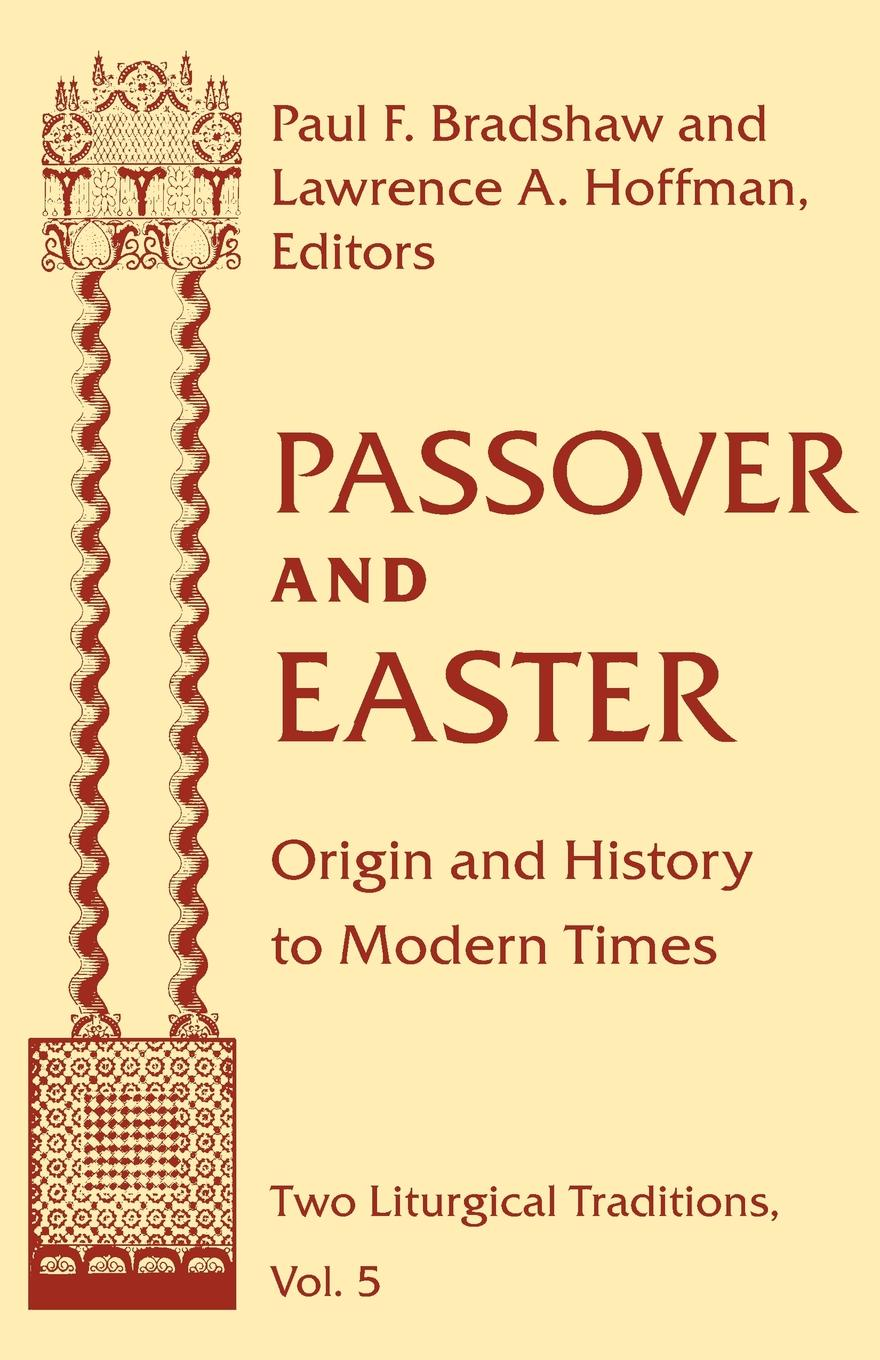Passover and Easter. Origin and History to Modern Times