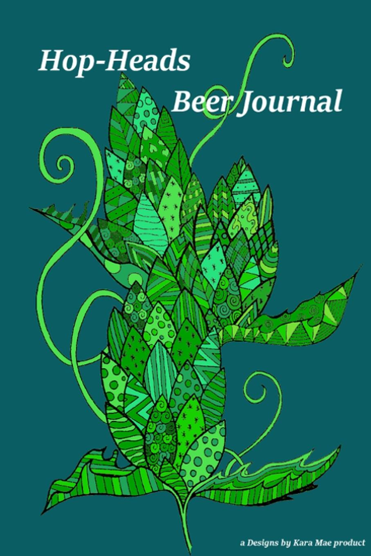 Hop Heads. Beer Journal kara lennox baby by the book