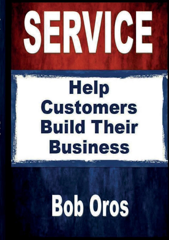 Bob Oros SERVICE bob oros confidence