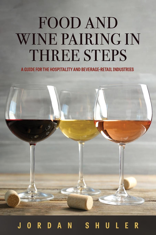 Jordan Shuler Food and Wine Pairing in Three Steps john szabo pairing food and wine for dummies