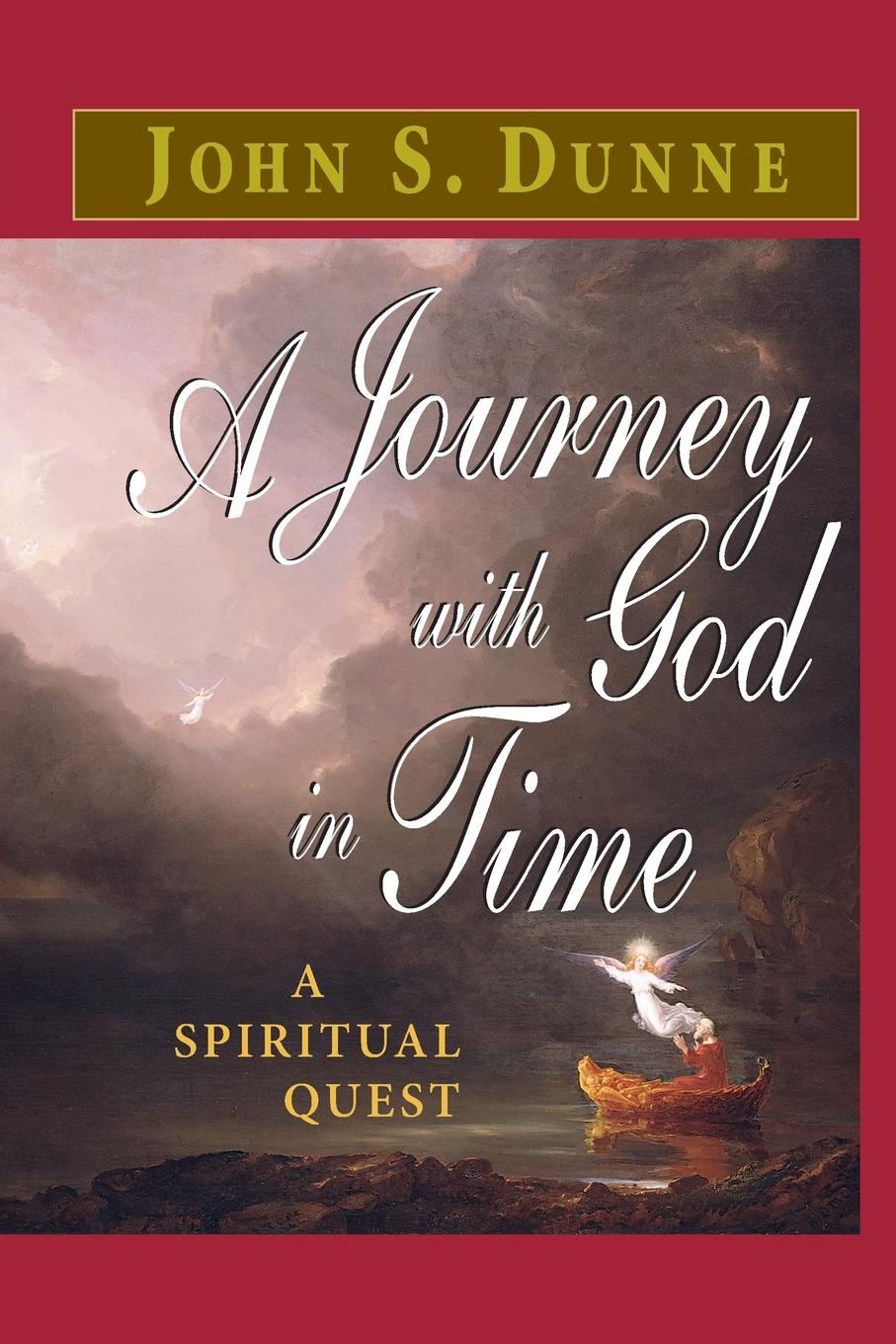 John S. Dunne A Journey with God in Time. A Spiritual Quest steven dunne the reaper