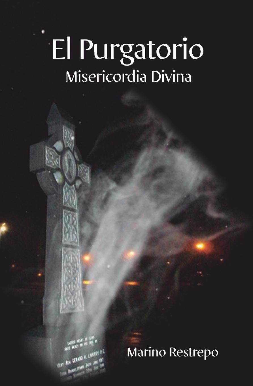 Marino Restrepo El Purgatorio, Misericordia Divina vargas vila la muerte del condor