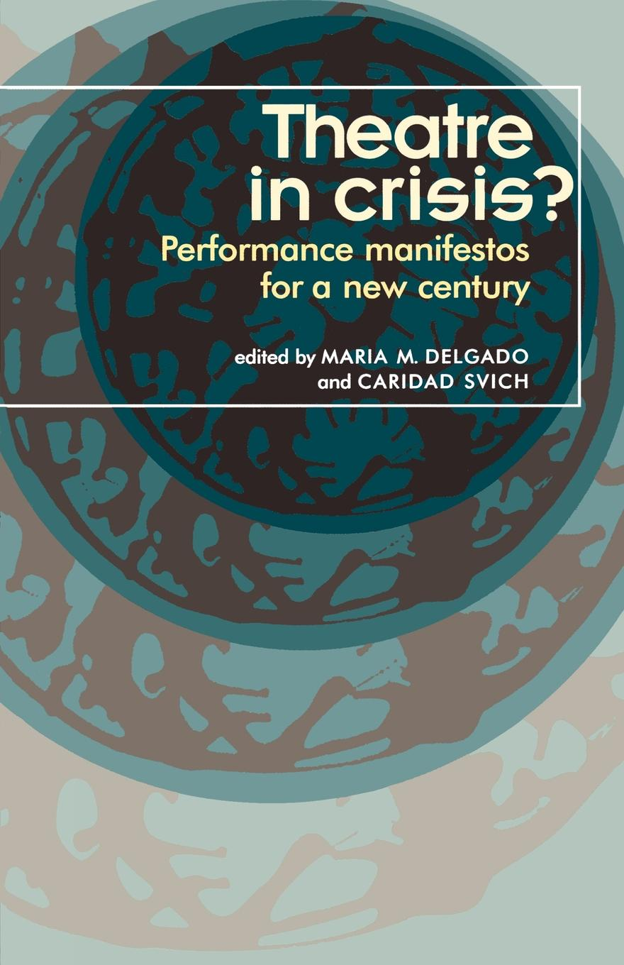 Theatre in Crisis.. Performance Manifestoes for a New Century