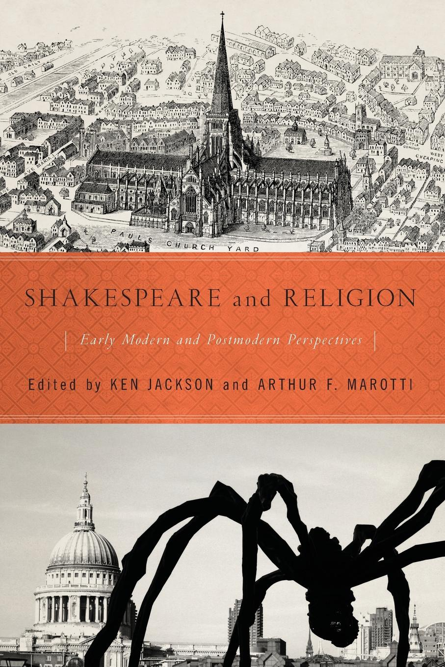 Shakespeare and Religion. Early Modern and Postmodern Perspectives matthew j smith performance and religion in early modern england stage cathedral wagon street