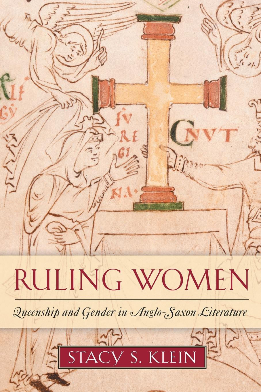 лучшая цена Stacy S. Klein Ruling Women. Queenship and Gender in Anglo-Saxon Literature