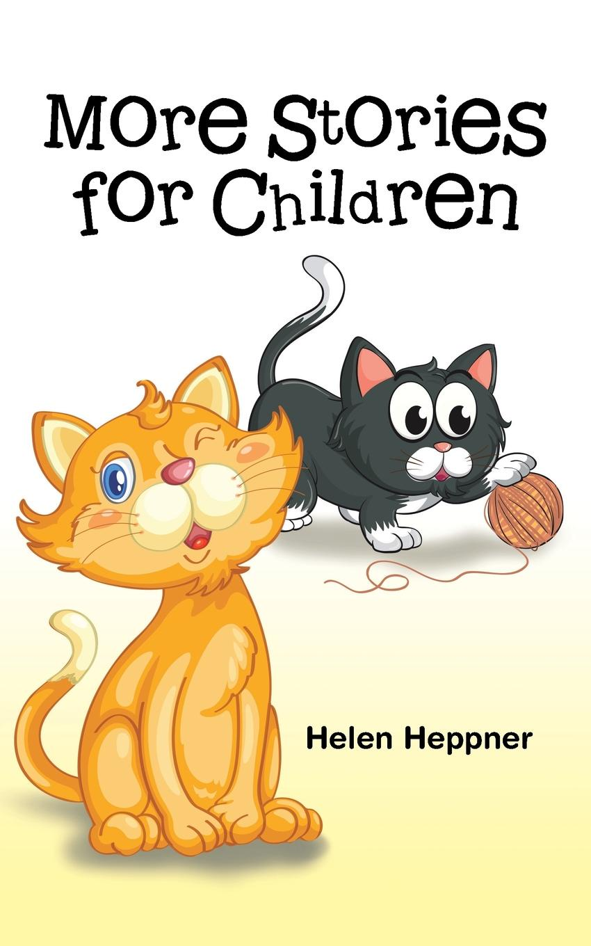 Helen Heppner More Stories for Children hooked rugs today strong women flowers animals children christmas miniatures and more 2006