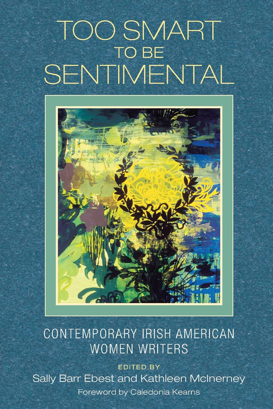 Too Smart to Be Sentimental. Contemporary Irish American Women Writers neil cornwell the turn of the screw and what maisie knew contemporary critical essays