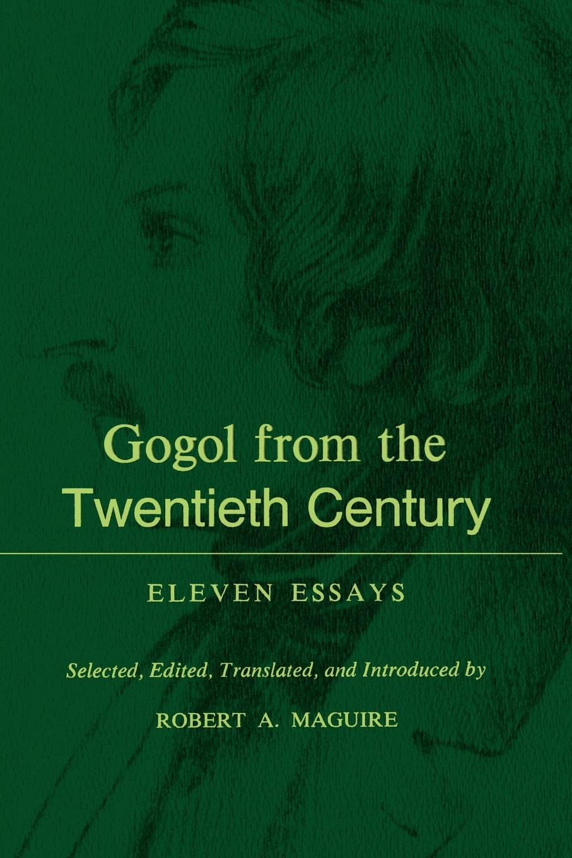 Gogol From the Twentieth Century. Eleven Essays sean lang twentieth century history for dummies