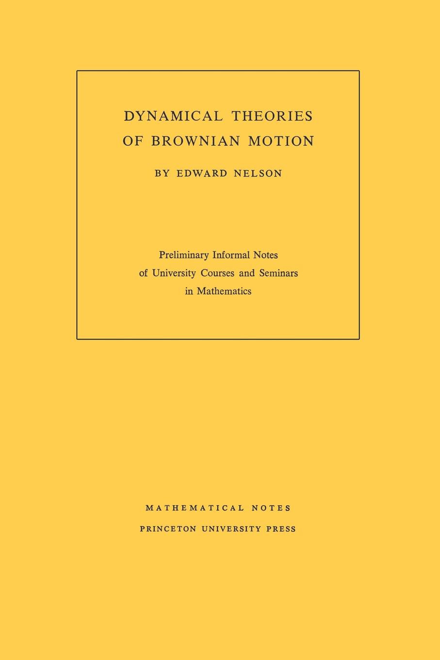 Edward Nelson Dynamical Theories of Brownian Motion chris j isham lectures on quantum theory mathematical and structural foundations