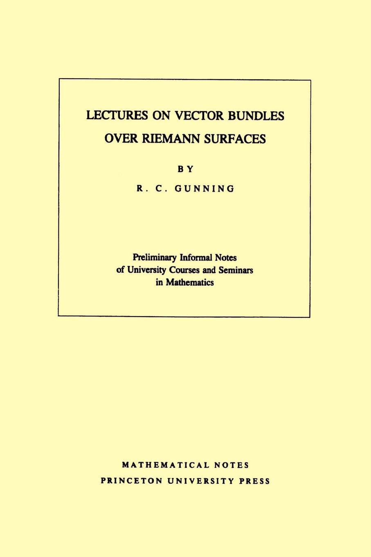Robert C. Gunning Lectures on Vector Bundles over Riemann Surfaces. (MN-6), Volume 6 иван тургенев отцы и дети рудин записки охотника повести