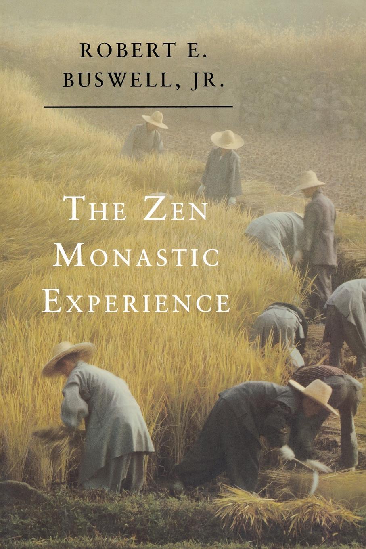 Robert E. Buswell The Zen Monastic Experience. Buddhist Practice in Contemporary Korea
