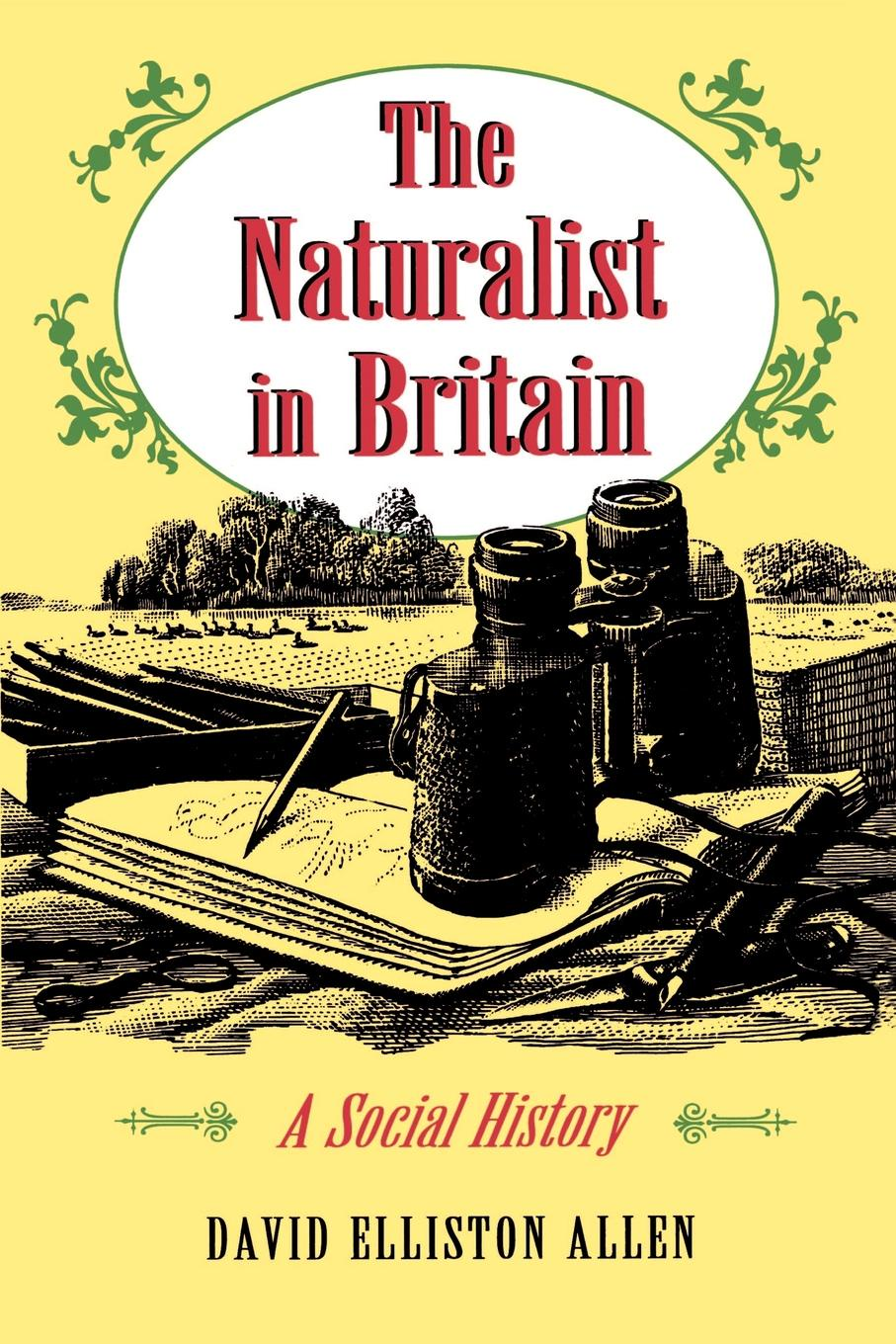 David Elliston Allen The Naturalist in Britain. A Social History felix leopold oswald zoological sketches a contribution to the out door study of natural history